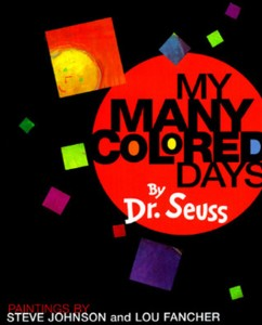 Sara Schwann's Favorite Read: My Many Colored Days by Dr. Seuss