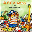 Cover of the Little Critter book Just a Mess